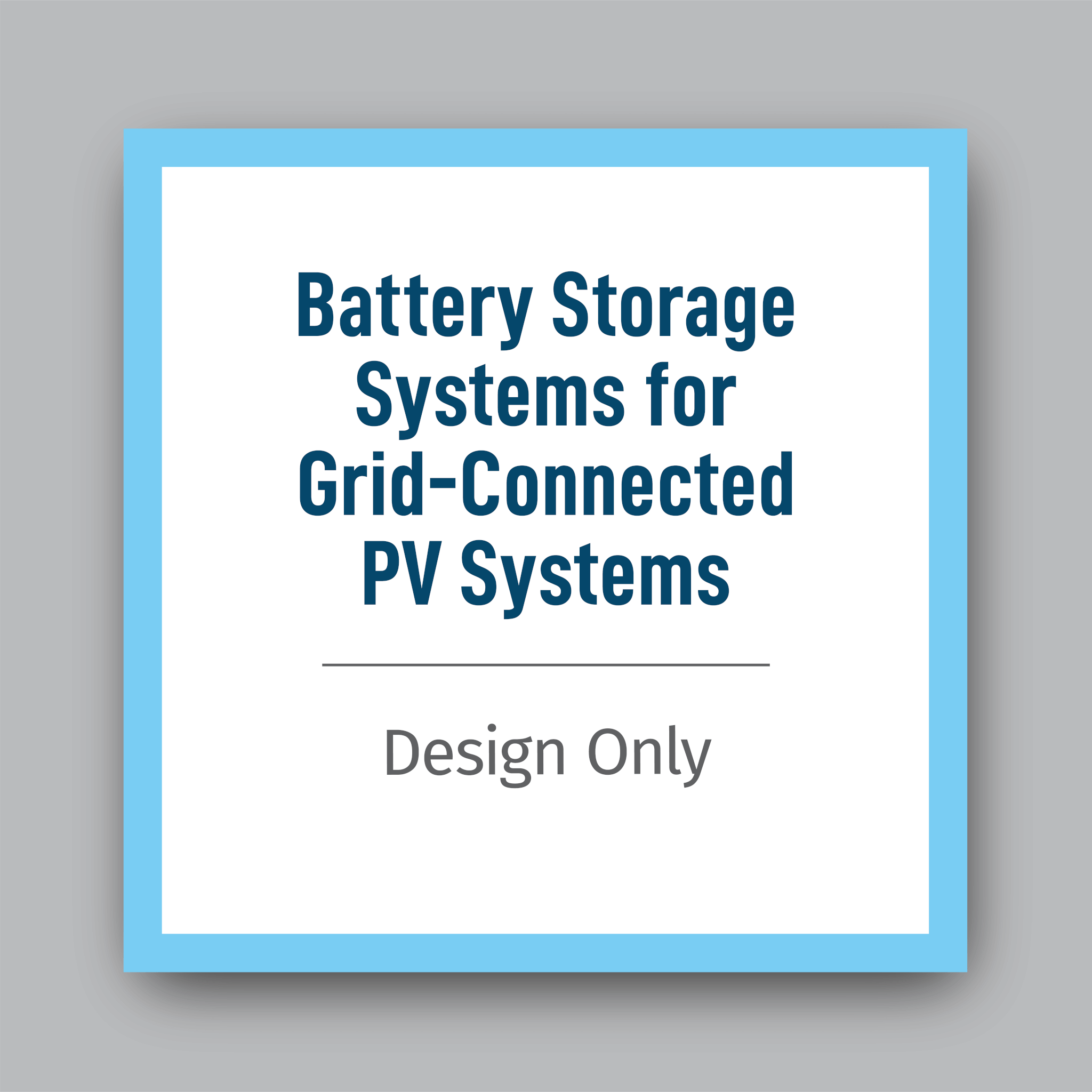 Battery Storage Systems For Grid Connected Pv Systems Design Only Gses